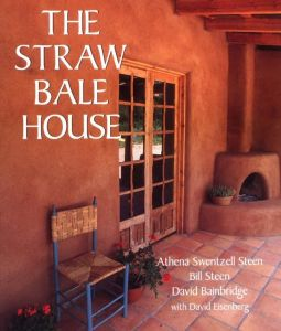 The Straw Bale House A Real Goods Independent Living Book