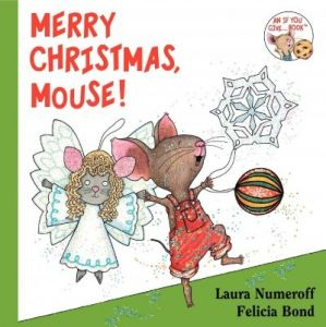 Merry Christmas, Mouse by Laura Joffe Numeroff - Hardcover