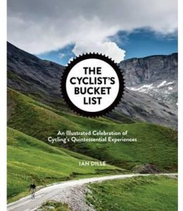 The Cyclist's Bucket List by Ian Dille - Hardcover