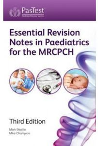 Essential Revision Notes in Paediatrics for the MRCPCH Third Edition -  Paperback