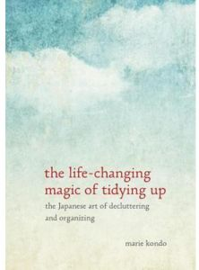 The Life-Changing Magic of Tidying Up The Japanese Art of Decluttering and Organizing by Marie Kondo - Hardcover