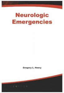 Neurologic Emergencies by Gregory L. Henry andy Jagoda, Neal Little and Thomas R. Pellegrino - Paperback