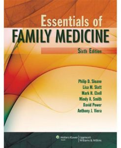 Essentials of Family Medicine Sixth Edition by Philip D. Sloane - Paperback