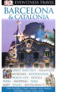 DK Eyewitness Travel Guide: Barcelona & Catalonia by Roger Williams