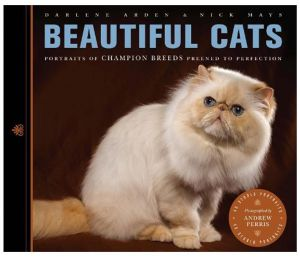 Beautiful Cats: Portraits of Champion Breeds Preened to Perfection by Darlene Arden - Paperback