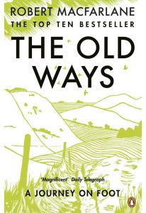 The Old Ways: A Journey on Foot by Robert Macfarlane - Paperback