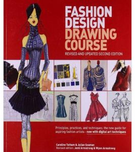 Fashion Design Drawing Course Principles Practice And Techniques By Caroline Tatham And Jemi Armstrong Paperback تسوق اونلاين كتب نمط الحياة بافضل سعر في مصر سوق كوم