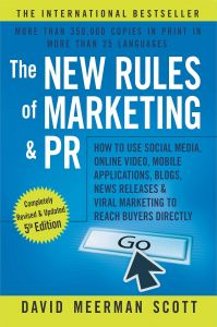 The New Rules Of Marketing And Pr How To Use Social Media, Online Video, Mobile Applications, Blogs, News Releases And Viral Marketing To Reach Buyers Directly by David Scott - Paperback