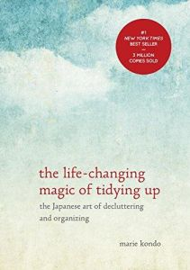 The Life-Changing Magic Of Tidying Up: The Japanese Art Of Decluttering And Organizing by Marie Kondo - Hardcover