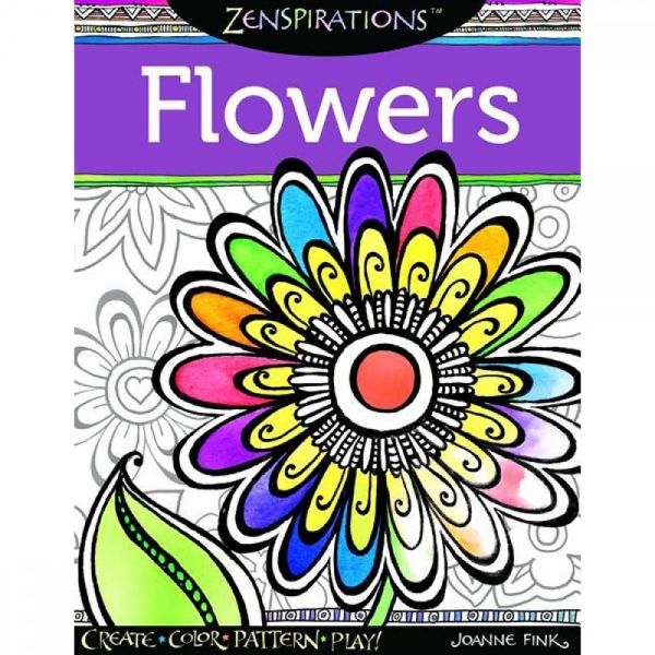 Zenspirations Flowers Create Color Pattern Play By Joanne Fink