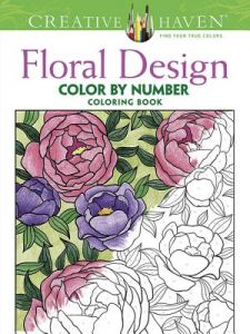 Creative Haven Floral Design Color Number Coloring Book By Jessica Mazurkiewicz