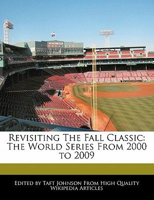 5e5f4342a Revisiting the Fall Classic  The World Series from 2000 to 2009 by ...
