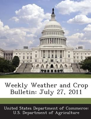 Weekly Weather And Crop Bulletin July 27 2011 By United States