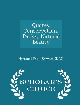 Quotes Conservation Parks Natural Beauty Scholars Choice