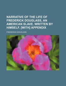narrative of the life of frederick douglass appendix