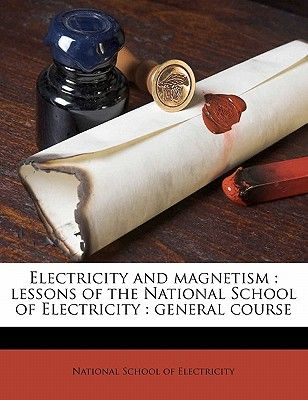 Electricity and Magnetism: Lessons of the National School of