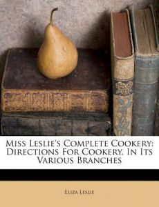miss leslies directions for cookery