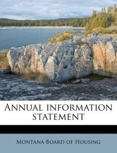 Annual Information Statement By Montana Board Of Housing Paperback