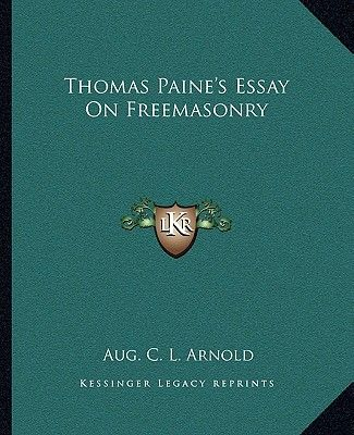 Essay Term Paper Thomas Paines Essay On Freemasonry By Aug C L Arnold  Paperback Extended Essay Topics English also Essay Of Newspaper Thomas Paines Essay On Freemasonry By Aug C L Arnold  Paperback  Essay About Healthy Lifestyle