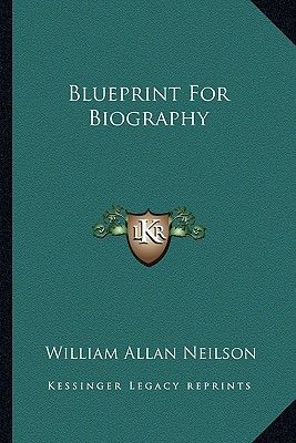 Blueprint for biography by william allan neilson paperback price this item is currently out of stock malvernweather Gallery