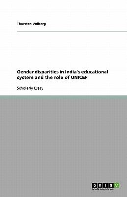 Gender disparities in Indias educational system and the role of UNICEF