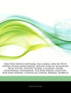 Articles on Free Web Server Software, Including: Apache HTTP