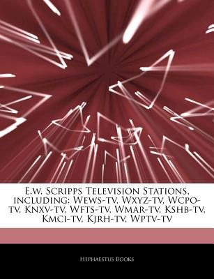 Articles on E W  Scripps Television Stations, Including: Wews-TV