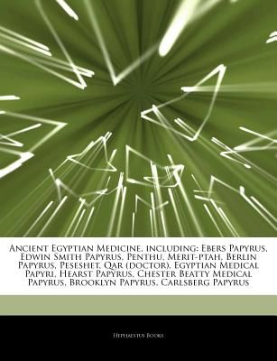 Articles on Ancient Egyptian Medicine, Including: Ebers
