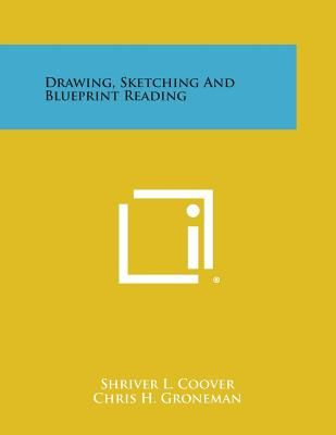 Drawing sketching and blueprint reading by shriver l coover this item is currently out of stock malvernweather Gallery