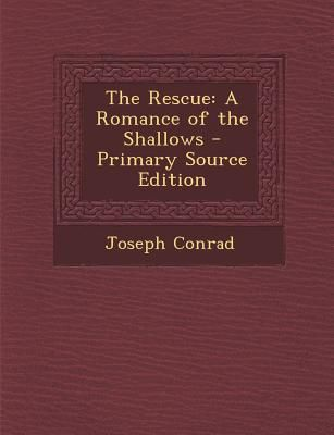 The Rescue A Romance Of The Shallows By Joseph Conrad Paperback