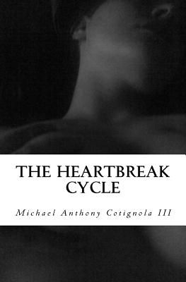 The Heartbreak Cycle A True Story Of Love And Lust By Michael