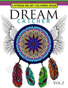 Dream Catcher Volume 2 Flower Mandalas Stress Relief Coloring Book Dreamcatcher Books For Adults By Dreamteam