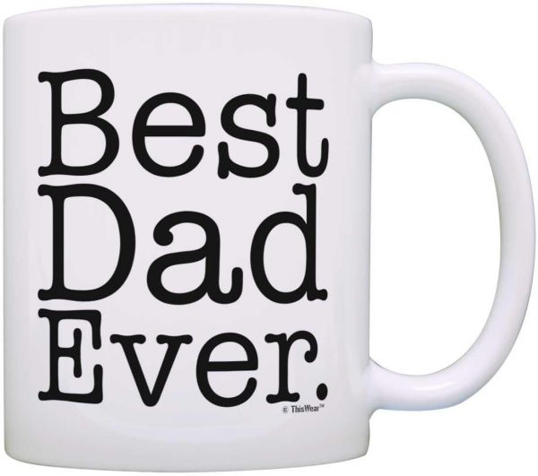 Fathers Day Gift Best Dad Ever Birthday New Coffee Mug Tea Cup White