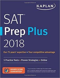 SAT Prep Plus 2018: 5 Practice Tests + Proven Strategies + Online (Kaplan  Test Prep) Paperback