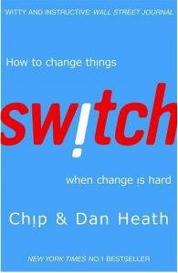 Switch: How To Change Things When Change Is Hard by Chip Heath and Dan Heath - Paperback
