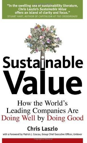 Sustainable Value: How Mainstream Business Does Well by Doing Good