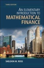An Elementary Introduction to Mathematical Finance ,Ed. :3