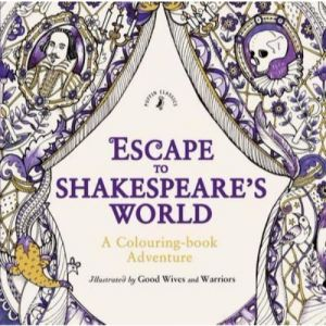 Escape to Shakespeare's World A Colouring Book Adventure by William Shakespeare - Paperback