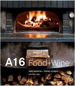 A16: Food + Wine by Shelley Lindgren and Nate Appleman