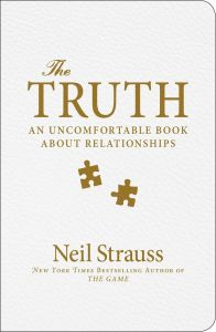 The Truth An Uncomfortable Book About Relationships by Neil Strauss - Paperback