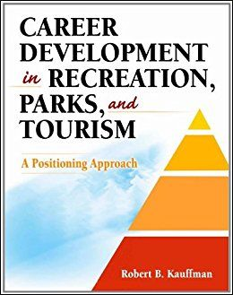 Career Development In Recreation, Parks And Tourism: A Positioning Approach Pb.