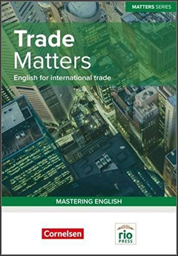 Trade Matters :Englishfor International Trade