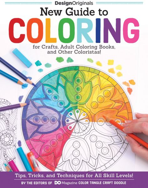New Guide To Coloring For Crafts Adult Books And Other Coloristas Tips Tricks Techniques All Skill Levels
