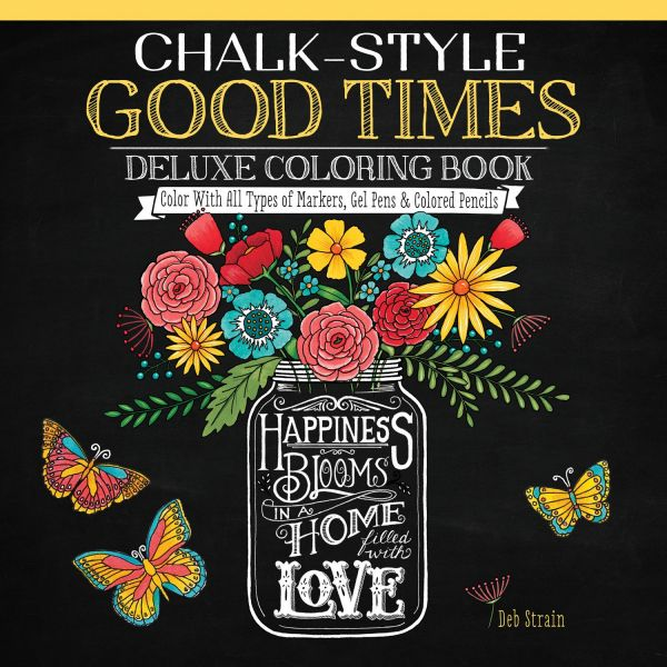 Chalk Style Good Times Deluxe Coloring Book Color With All Types Of Markers Gel Pens Colored Pencils Design Originals