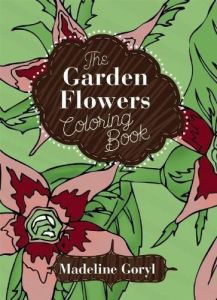 The Garden Flowers Coloring Book Creative Stress Relieving Adult Series