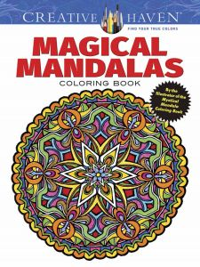 Creative Haven Magical Mandalas Coloring Book By The Illustrator Of Mystical Mandala Adult