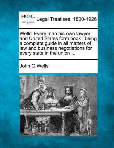 Wells Every Man His Own Lawyer And United States Form Book Being A - Legal form books