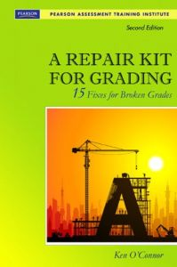 A Repair Kit For Grading Fifteen Fixes Broken Grades With DVD 2nd Edition Assessment Training Institute Inc
