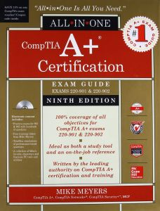 Comptia A+ Certification All-in-One Exam Guide : Exams 220-901 & 220-902 (All-in-one) (9th Hardcover + CD-ROM)