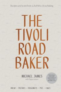 The Tivoli Road Baker : Recipes and Notes from a Chef Who Chose Baking
